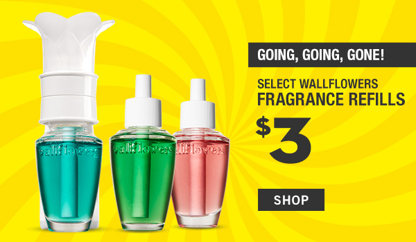 Going, Going, gone! Select Wallflowers fragrance Refills are $3 - SHOP