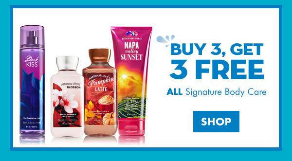 Buy 3, Get 3 Free Signature Body Care - SHOP