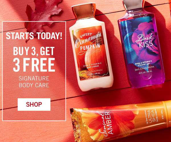Starts Today! Buy 3, get 3 FREE Signature Body Care - SHOP