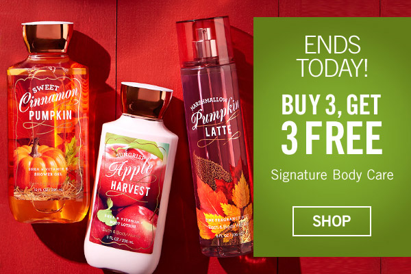Ends Today! Buy 3, Get 3 Free Signature Body Care - SHOP