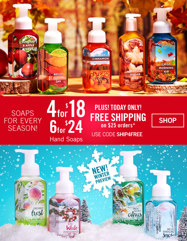 Soaps for every season! 4 for $18, or 6 for $24  Hand Soaps plus! Today Only! Free Shipping on $25 orders - Use code: SHIP4FREE at checkout - SHOP