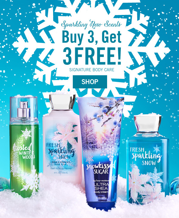 Sparkling New Scents - Buy 3, Get 3 Free Signature Body Care - SHOP
