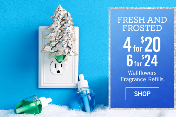 Fresh and Frosted - 4 for $20 Wallflowers Fragrance Refills - SHOP