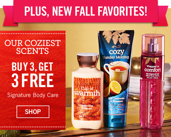 Our Coziest Scents - Buy 3, Get 3 Free Signature Body Care - SHOP