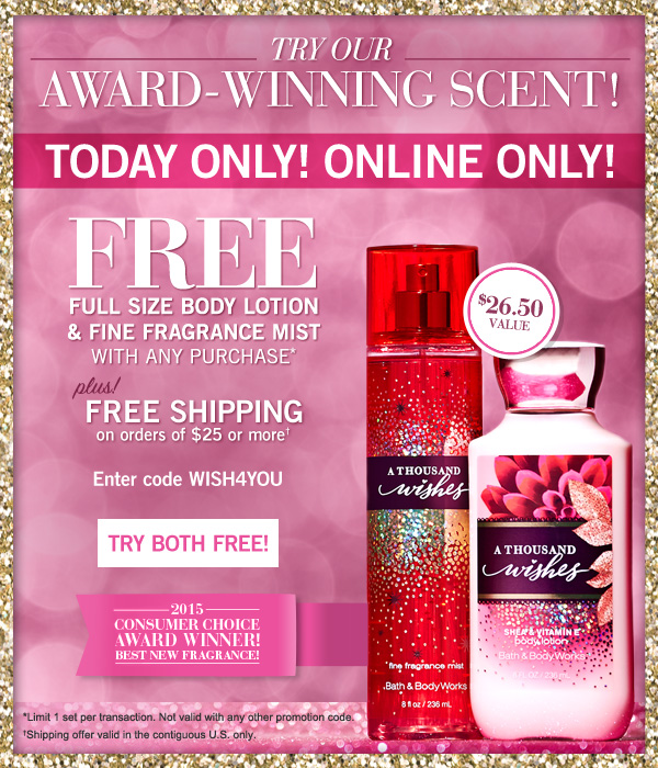 Try Our Award Winning Scent! Full Size Body Lotion & Fine Fragrance Mist - Today Only! Online Only! Free with any purchase plus! Free Shipping on orders of $25 or more - Enter code: WISH4YOU at checkout - Try it Free!