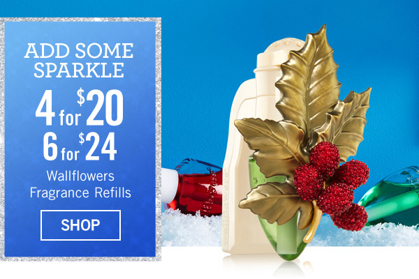 Add Some Sparkle - 4 for $20 Wallflowers Fragrance Refills - SHOP