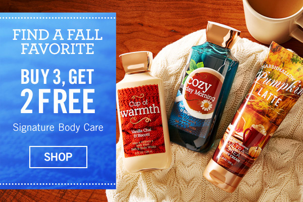 Find a fall favorite - Buy 3, Get 2 Free Signature Body Care - SHOP