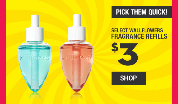 Pick them Quick! $3 Wallflowers Fragrance Refills - SHOP