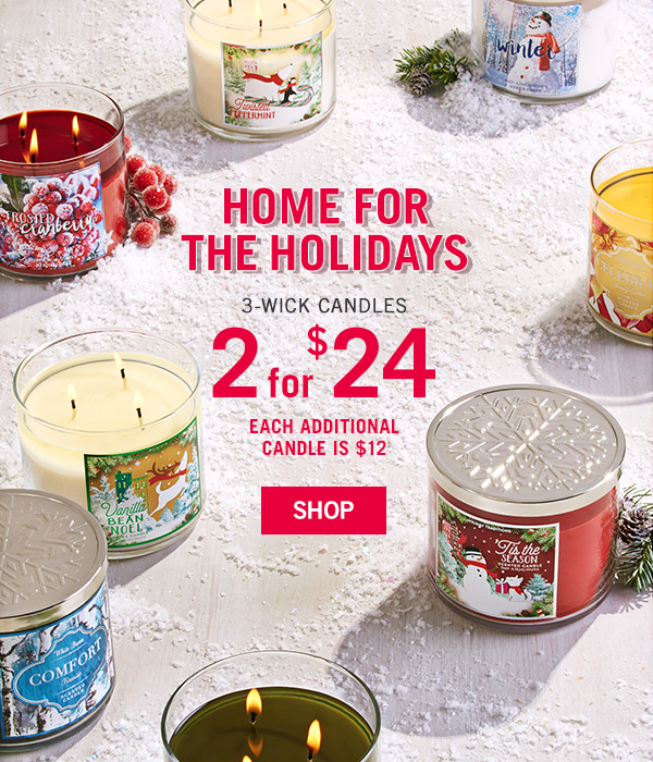 Home for the Holidays - 2 for $24 3-Wick Candles, Each additional candle is $12 - SHOP