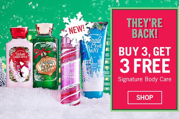 They're Back! Buy 3, Get 3 Free Signature Body Care - SHOP