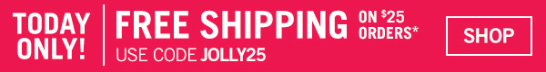 Free Shipping on $25 orders - Enter code: JOLLY25 at checkout - SHOP