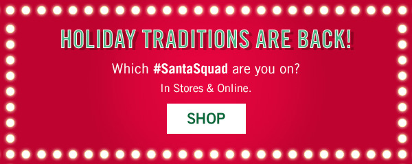 Your favorite Holiday Traditions are Back - SHOP