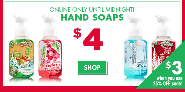 Online Only! Until Midnight! Hand Soaps. $3 when you us 25% off code! - SHOP