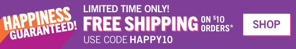 Happiness Guaranteed! Limited Time Only! Free Shipping on $10 orders - Use code: HAPPY10 at checkout - SHOP