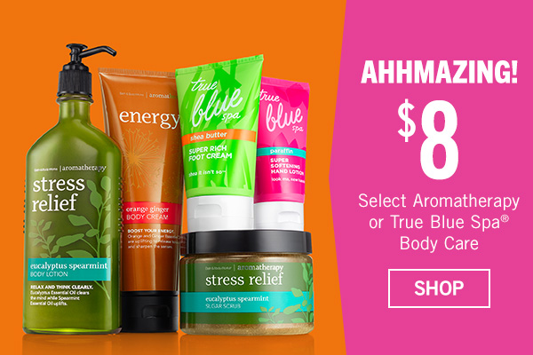 Spa-Worthy Skin - $8 Select Aromatherapy or True Blue Spa Body Care - SHOP