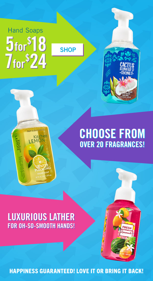 Choose from over 20 Fragrances, Luxurious Lather for oh-so smooth hands! 5 for $18 or 7 for $24 - SHOP