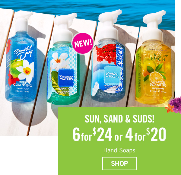 Sun, Sand and Suds! 6 for $24 or 4 for $20 Hand Soaps - SHOP