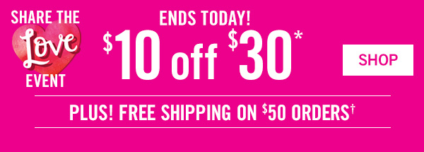 Share the Love Event - $10 off $30 plus! Free Shipping on $50 orders - Enter code: HERES10 at checkout - SHOP