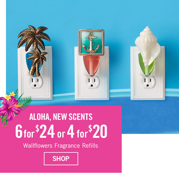 Aloha New Scents - 6 for $24 or 4 for $20 Wallflowers Fragrance Refills - SHOP