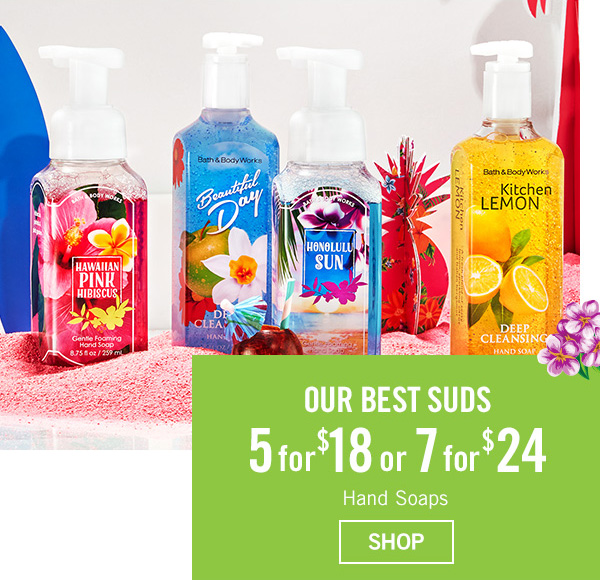 Our best suds - 5 for $18 or 7 for $24 hand soaps - SHOP