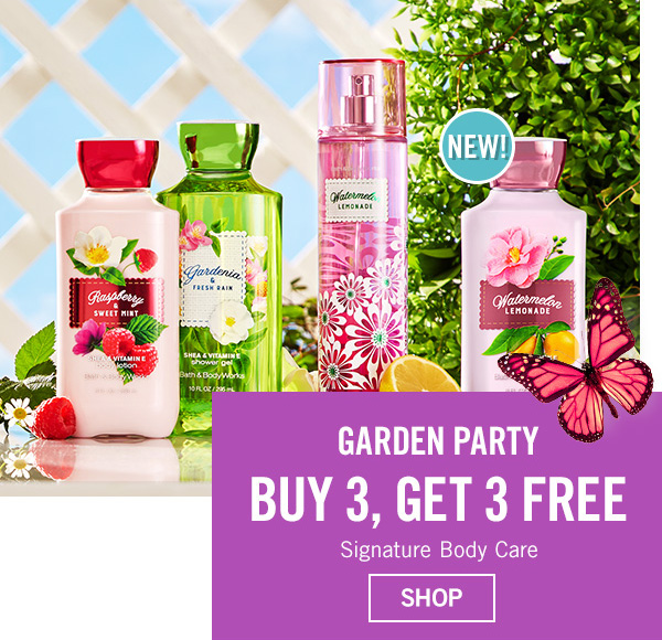 Garden Party - Buy 3, Get 3 Free Signature Body Care - SHOP