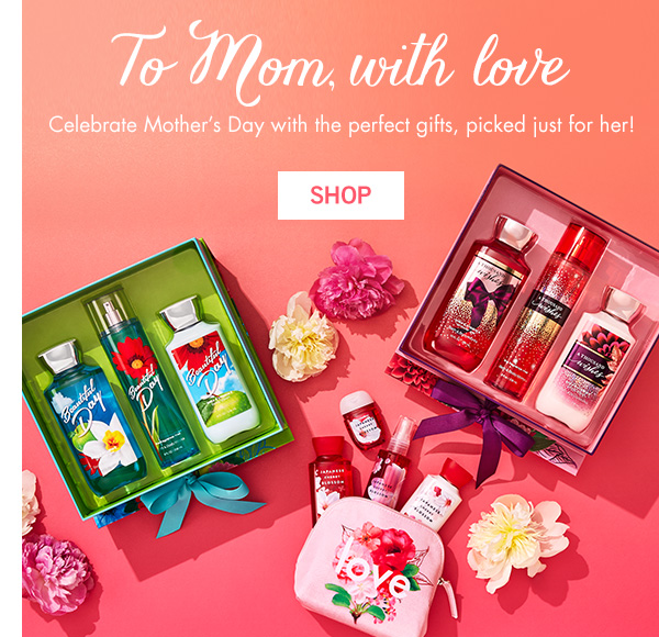To Mom, with love - Celebrate Mother's Day with the perfect gifts, picked just for her!