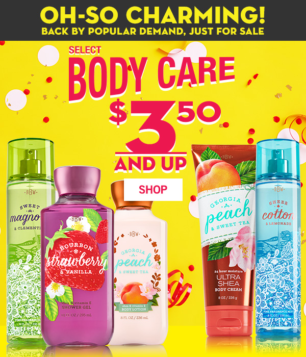 Oh-So Charming! Back by popular demand, just for sale - Select Body Care is $3.50 and up - SHOP