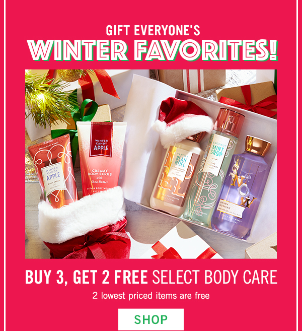 Buy 3, Get 2 Free Select Body care - 2 lowest priced items are free - SHOP!