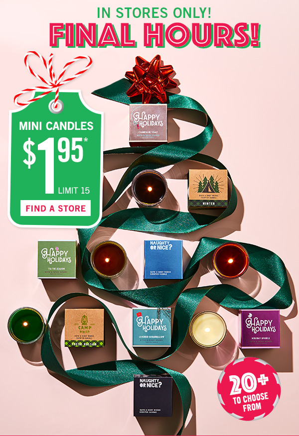 In stores only! Final hours! Mini candles $1.95 limit 15 - FIND A STORE!
