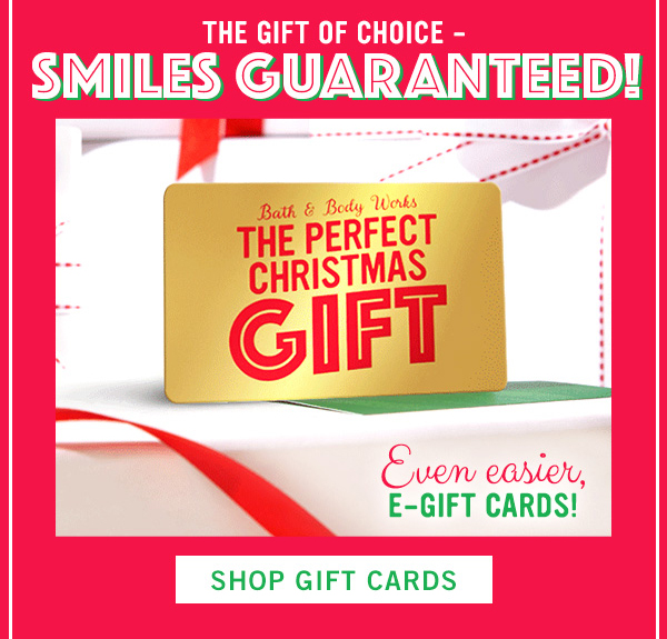 The gift of choice - Smiles Guaranteed! Even easier, E-gift cards! - SHOP GIFT CARDS