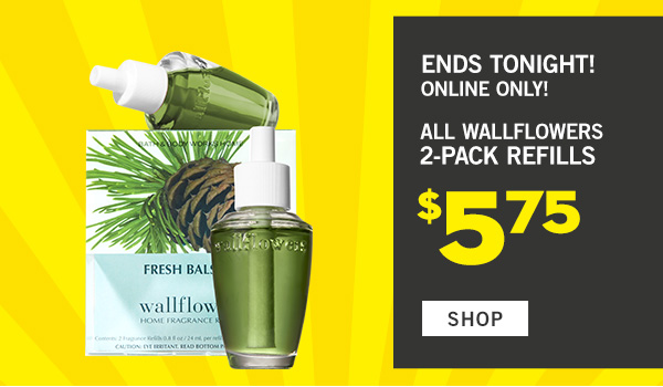 Ends Tonight! Online Only! All wallflowers 2-pack refills $5.75 - SHOP