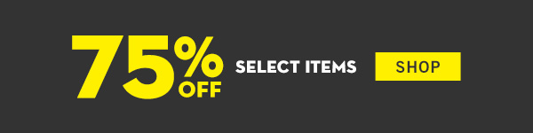 75 % Off Select Items! - SHOP