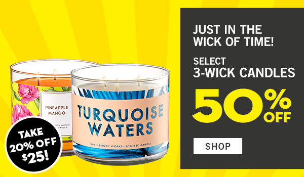 Just in the wick of time! Select 3-Wick Candles 50% off - SHOP