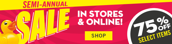 Semi-annual sale in stores & online! 75% off select items - SHOP